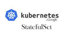 StatefulSet: Kubernetes 中对有状态应用的运行和伸缩_Kubernetes中文社区
