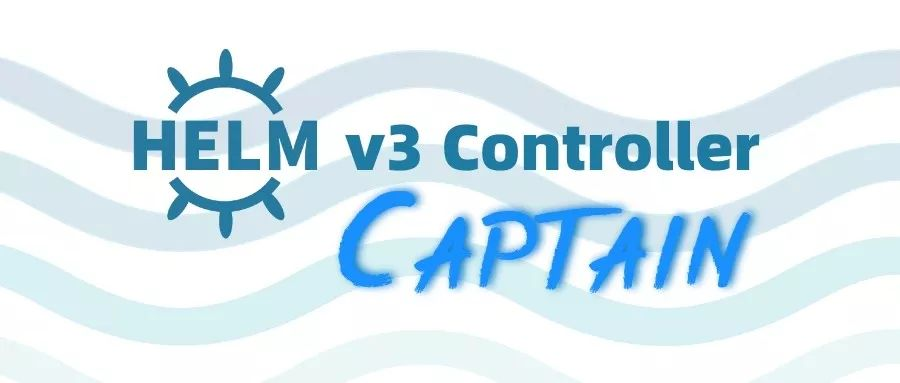 Captain 0.9.0版本发布:新增ChartRepo,更为便捷和原生!_Kubernetes中文社区